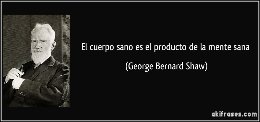 frase-el-cuerpo-sano-es-el-producto-de-la-mente-sana-george-bernard-shaw-146306