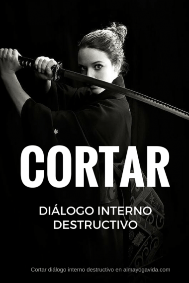 Cortar dialogo interno destructivo en almayogavida.com