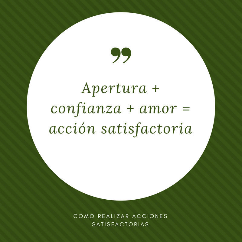 Apretura + confianza + amor = acción satisfactoria en almayogavida.com