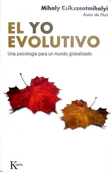 El Yo evolutivo. Mihaly Csikszentmihalyi en almayogavida.com