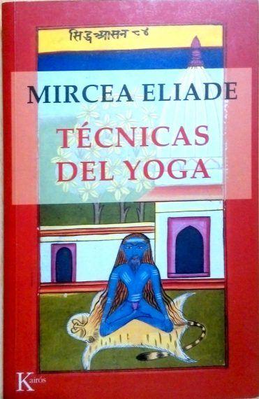 Eliade Técnicas del Yoga en almayogavida.com