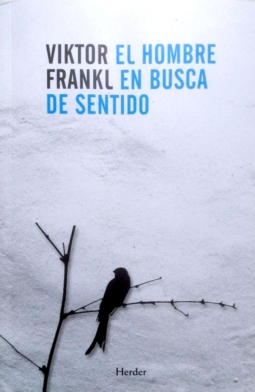 El hombre en busca de sentido. Víctor Frankl en almayogavida.com