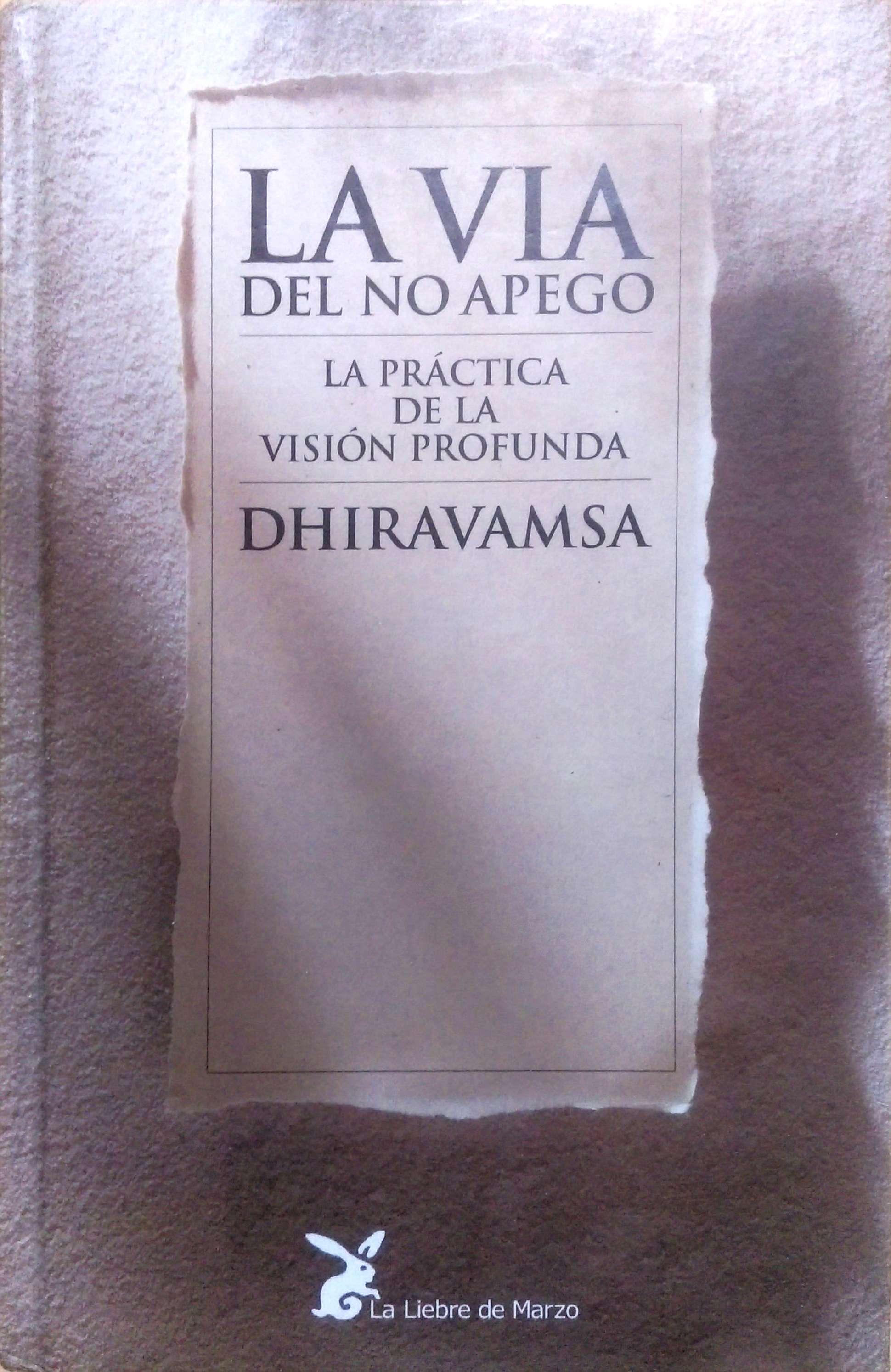La vía del no apego. Dhiravamsa en almayogavida.com